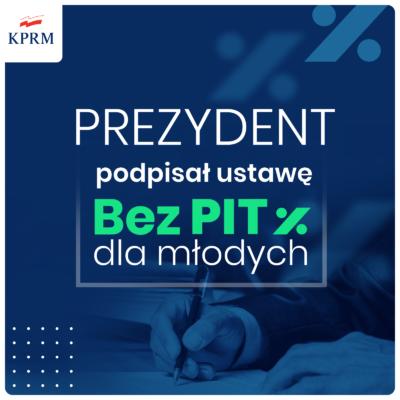 Prezydent podpisał ustawę #BezPITdlaMłodych do 26. roku życia